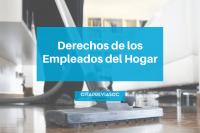 ¿Cuáles son los derechos de las empleadas del Hogar?