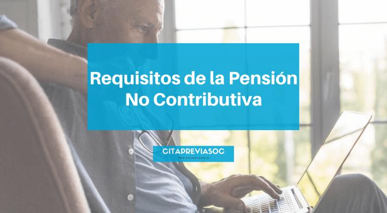 requisitos de la pensión no contributiva